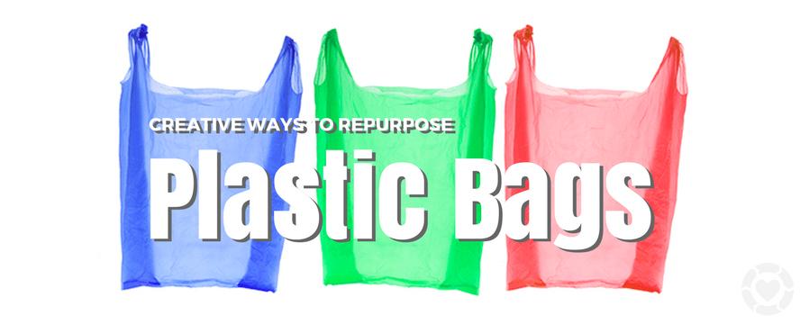 Repurpose plastic bags